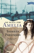 No Peace for Amelia by Siobhán Parkinson