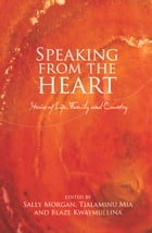 Speaking from the Heart: Stories of Life, Family and Country by Sally Morgan