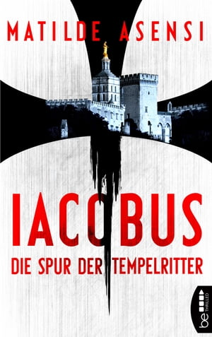 Iacobus: Die Spur der Tempelritter by Matilde Asensi