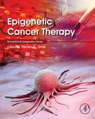 Epigenetic Cancer Therapy by Steven Gray
