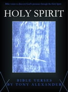 Holy Spirit Bible Verses by Tony Alexander