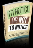 To Notice Or Not To Notice by Anonymous