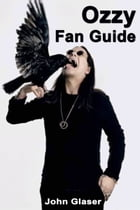 Ozzy Fan Guide by John Glaser
