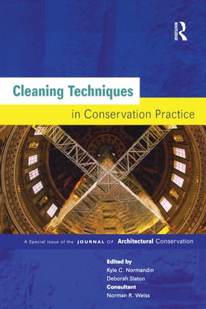 Cleaning Techniques in Conservation Practice A Special Issue of the Journal of Architectural Conservation