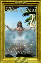2nd Edition: Sea God's Pleasure (Agency of Extraordinary Mates) by Alice gaines