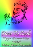 How To Cook Eggs Scrambled With Rice And Tomato by Cook & Book