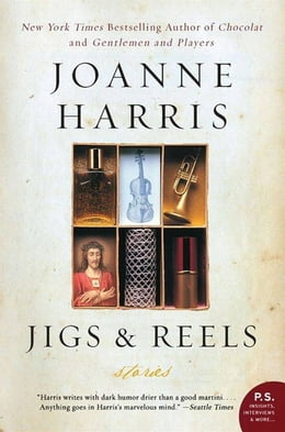 Book Jigs & Reels: Stories by Joanne Harris