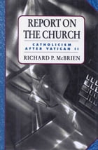 Report on the Church by Richard P. McBrien