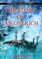 THE STORY OF AN OSTRICH AN ALLEGORY AND HUMOROUS SATIRE IN RHYME by Edmund Nolcini