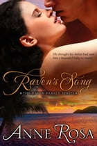 Raven's Song: The Raven Family Series, #1 by Anne Rosa