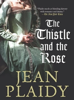 Book The Thistle and the Rose by Jean Plaidy