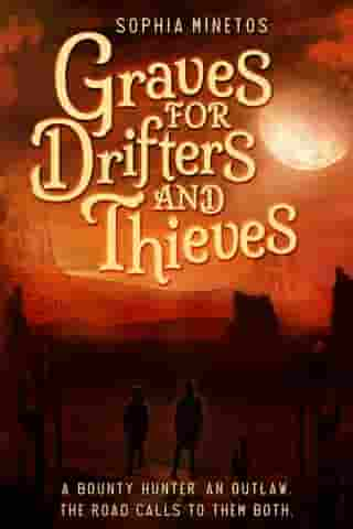 Graves for Drifters and Thieves