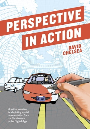 Perspective in Action Creative Exercises for Depicting Spatial Representation from the Renaissance to the Digital Age