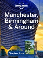 Lonely Planet Manchester, Birmingham & Around by Lonely Planet