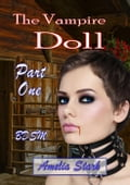 The Vampire Doll Part One: - Emergence 7473b5d4-ad43-4a6a-b70a-9c9c482007c8