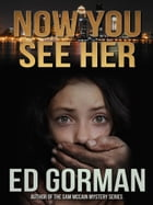 Now You See Her by Ed Gorman