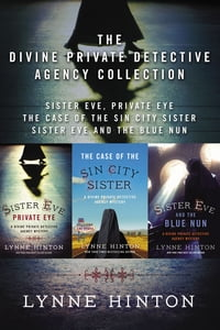 The Divine Private Detective Agency Collection: Sister Eve, Private Eye, The Case of the Sin City…