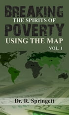 Breaking the Spirits of Poverty Using the Map by R. Springett