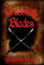 Crossing Blades by Madison Hunke