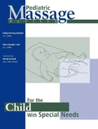 Pediatric Massage For the Child with Special Needs (Revised) by Mary Fuhr and Kathy Fleming Drehobl