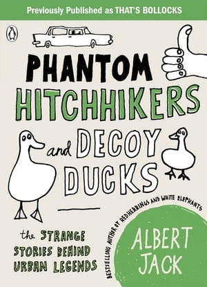 Phantom Hitchhikers and Decoy Ducks The strange stories behind the urban legends we can't stop telling each other
