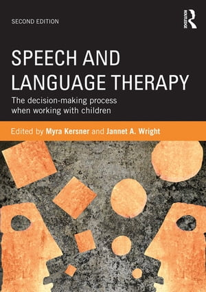 Speech and Language Therapy The decision-making process when working with children