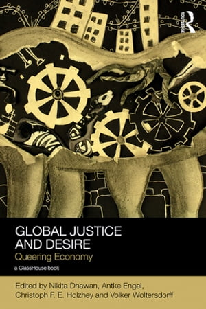 Global Justice and Desire Queering Economy