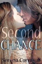 Second Chance by Serena Cornwall