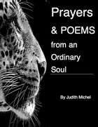 Prayers and Poems from an Ordinary Soul by Judith Michel