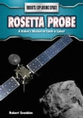 Rosetta Probe: A Robot's Mission to Catch a Comet 4e275f7e-8763-4a6a-b5ac-8efae228405b