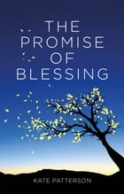 The Promise of Blessing by Kate Patterson