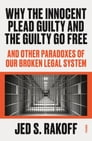 Why the Innocent Plead Guilty and the Guilty Go Free Cover Image