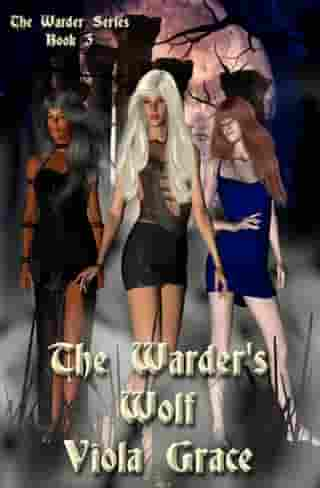 The Warder's Wolf: Book 3 by Viola Grace