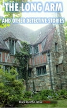 The Long Arm and Other Detective Stories by Mary E. Wilkins Freeman