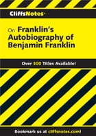CliffsNotes on Franklin's The Autobiography of Benjamin Franklin by Merrill Maguire Skaggs