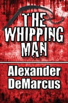 The Whipping Man by Alexander DeMarcus