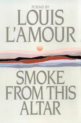 Book Smoke from This Altar by Louis L'Amour