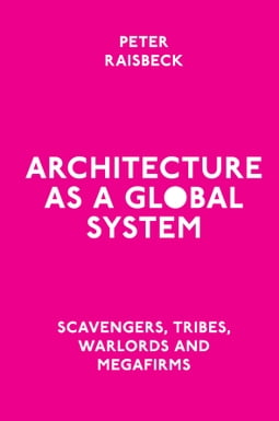 Architecture as a Global System