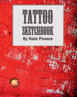 Nate Powers Tattoo Sketchbook
