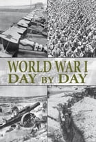 World War I Day by Day by Alex Hook