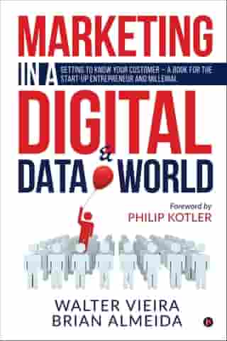 Marketing in a Digital & Data World: Getting to Know Your Customer a Book for the Start-Up Entrepreneur and Millenial