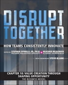 Value Creation through Shaping Opportunity - The Business Model (Chapter 10 from Disrupt Together) by Stephen Spinelli Jr.