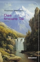 Das finstere Tal: Roman by Thomas Willmann