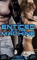 """Enticed by the Machine (Book 1 of """"Casual [sex] Gamer"""") 10727942-ef7a-47a9-b787-0a1cf7a4c37b"""