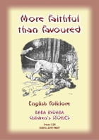 MORE FAITHFUL THAN FAVOURED - A children's story about a dog's faithfulness to it's master: Baba Indaba Children's Stories - Issue 124 by Anon E Mouse