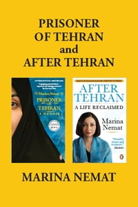 Marina Nemat's Memoirs (prisoner Of Tehran And After Tehran)