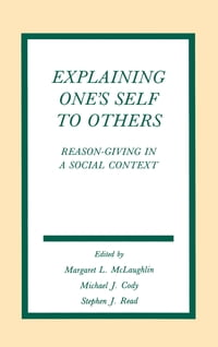 Explaining One's Self To Others: Reason-giving in A Social Context
