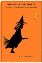 HALLOWEEN POEMS: Poems for Halloween by RA Tidgwell