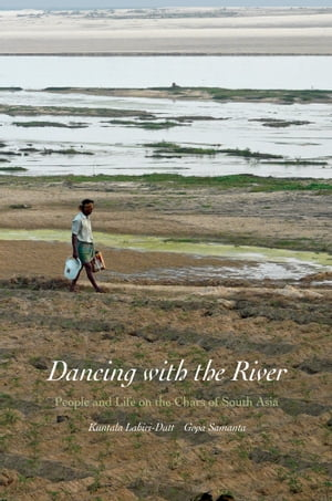 Dancing with the River People and Life on the Chars of South Asia