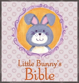 Book Little Bunny's Bible by P J Lyons
